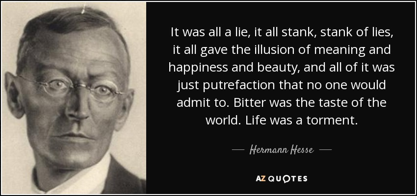 hermann-hesse-quote-it-was-all-a-lie-it-all-stank-stank-of